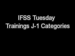 IFSS Tuesday Trainings J-1 Categories