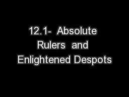 12.1-  Absolute Rulers  and Enlightened Despots