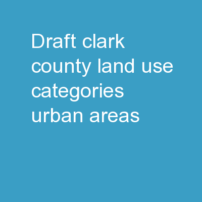 DRAFT Clark County Land Use Categories – Urban Areas
