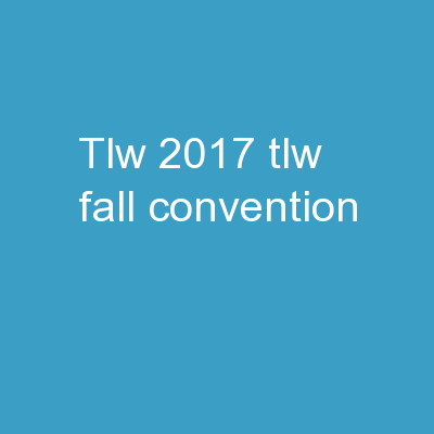 TLW 2017  	TLW 		Fall Convention
