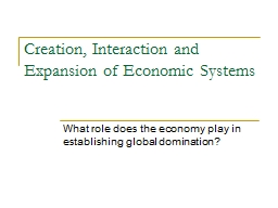 Creation, Interaction and Expansion of Economic