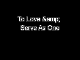 To Love & Serve As One