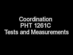 Coordination PHT 1261C Tests and Measurements PowerPoint PPT Presentation
