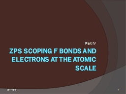 2011-10-10 1 ZPS scoping f bonds and electrons at the atomic scale