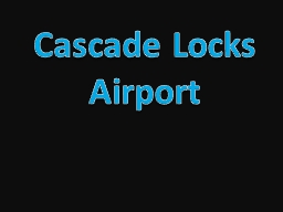 Cascade Locks Airport Frequently the