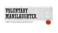 Voluntary Manslaughter. LAW03: Criminal Law (Offences