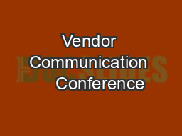 Vendor Communication     Conference