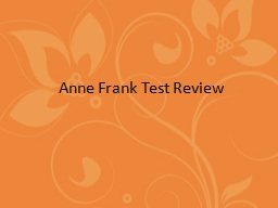 Anne Frank Test Review Peter and his father were