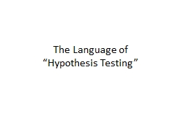 "The Language  of  "" Hypothesis Testing"""