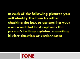 TONE In each of the following pictures you will identify the tone by either checking the box or gen