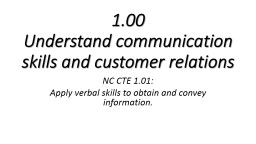 1.00  Understand  communication skills and customer relations