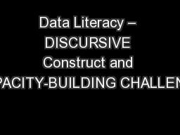 Data Literacy � DISCURSIVE Construct and CAPACITY-BUILDING CHALLENGE