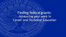 Finding federal grants: Advancing your work in PowerPoint PPT Presentation