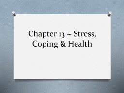 Chapter 13 ~ Stress, Coping & Health