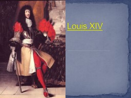 Louis XIV Centralized the French government under one powerful monarch.