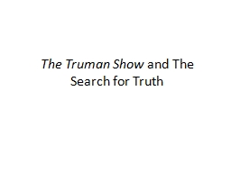 The Truman Show  and The Search for Truth PowerPoint PPT Presentation