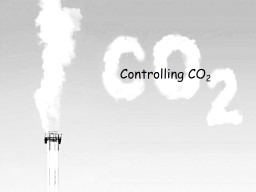 Controlling CO 2 The Paris Agreement: hold temperature below 2 C