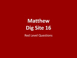 Matthew Dig Site 16 Red Level Questions