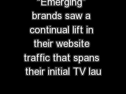 """Emerging"" brands saw a continual lift in their website traffic that spans their initial TV lau"