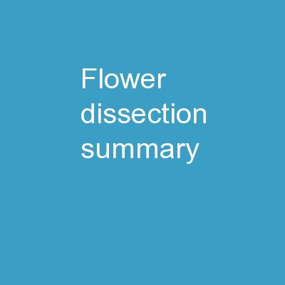 Flower Dissection Summary