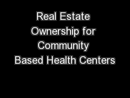 Real Estate Ownership for Community Based Health Centers