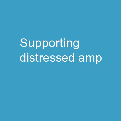 Supporting Distressed &