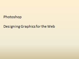 Photoshop Designing  Graphics for the Web