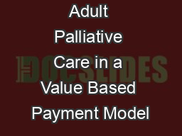 Adult Palliative Care in a Value Based Payment Model