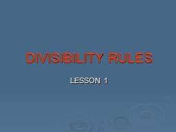 DIVISIBILITY RULES LESSON 1