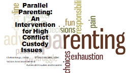 Parallel Parenting:  An Intervention for High Conflict Custody   Issues