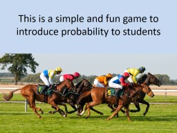 This is a simple and fun game to introduce probability to students