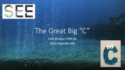 The Great Big �C� Faith Kinnear CPNP-AC