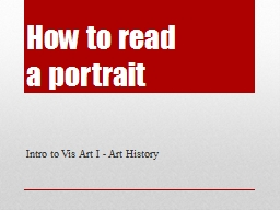 How to read  a portrait Intro to Vis Art I - Art History PowerPoint PPT Presentation