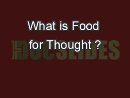 What is Food for Thought ? PowerPoint PPT Presentation