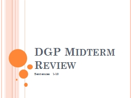 DGP Midterm Review Sentences 1-10