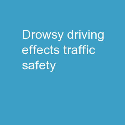 Drowsy Driving Effects Traffic Safety