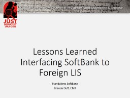 Lessons Learned Interfacing SoftBank to Foreign LIS