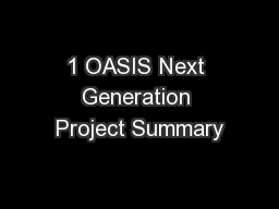 1 OASIS Next Generation Project Summary