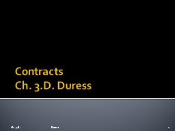 Contracts Ch. 3.D. Duress