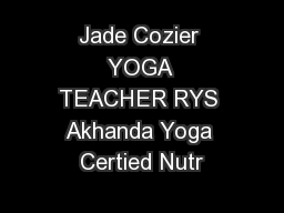 Jade Cozier YOGA TEACHER RYS Akhanda Yoga Certied Nutr