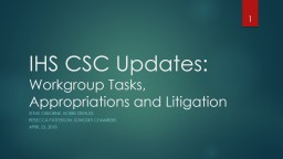 IHS CSC Updates: Workgroup Tasks, Appropriations and Litigation