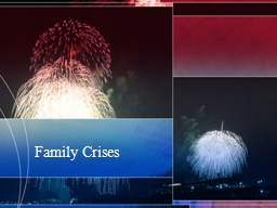 Family Crises What is a crisis?