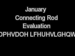 January  Connecting Rod Evaluation DPHVDOH LFHUHVLGHQW