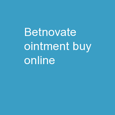 Betnovate Ointment Buy Online