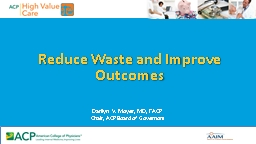 Reduce Waste and  Improve Outcomes