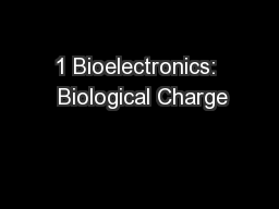1 Bioelectronics:  Biological Charge