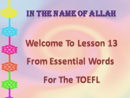 In The Name Of Allah Welcome To Lesson 13