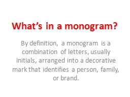 What's in a monogram? By
