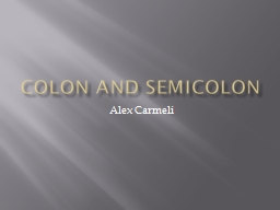 Colon and Semicolon Alex