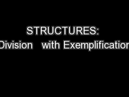 STRUCTURES: Division   with Exemplification